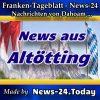 News-24 - Bayern - Nachrichten aus Altötting -