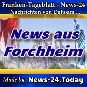 News-24 - Franken - Forchheim - Aktuell -