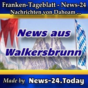 News-24 - Franken - Meldungen aus Walkersbrunn - Aktuell -