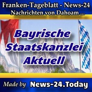 News-24 - Franken - Meldungen aus der Bayrischen Staatskanzlei - Aktuell -