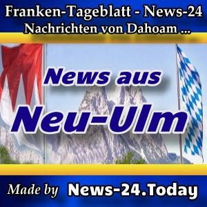 News-24 - Neu-Ulm - Aktuell -