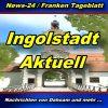 News-24.bayern - Ingolstadt - Aktuell -