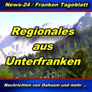 News-24.bayern - Regionales aus Unterfranken - Aktuell -
