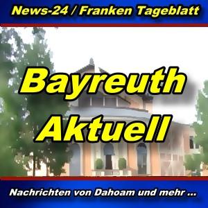 News-24.bayern - Stadt Bayreuth - Aktuell -
