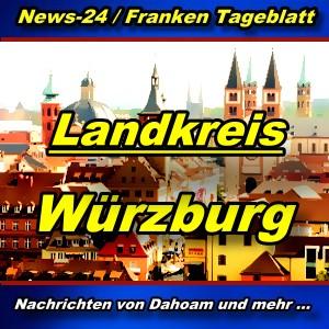 News24 - Franken - Landkreis Würzburg - Aktuell -