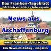 News-24 - Today - Franken - Aschaffenburg - Aktuell -