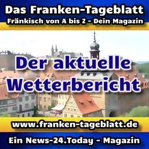 News-24 - Today - Franken - Der Wetterbericht - Aktuell -