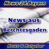 News-24.Bayern - Berchtesgaden - Aktuell -
