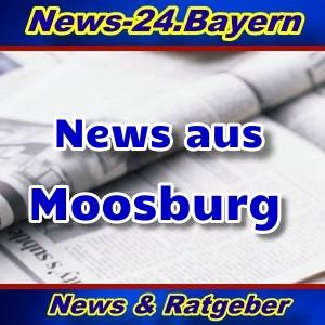 News-24.Bayern - Moosburg - Aktuell -