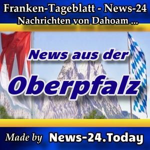 News-24 - Bayern - Nachrichten aus der Oberpfalz -