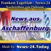 News-24-Franken - Aschaffenburg - Aktuell