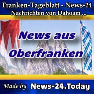 News-24 - Franken - Meldungen aus Oberfranken - Aktuell -