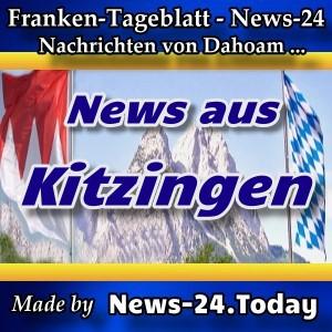 News-24 - Franken - Nachrichten aus Kitzingen -