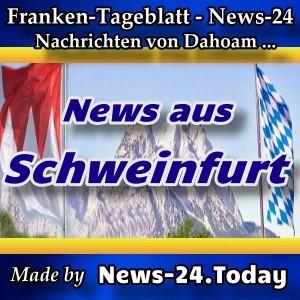 News-24-Franken - Schweinfurt - Aktuell