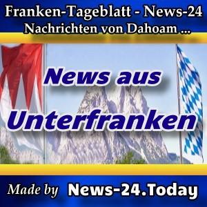 News-24-Franken - Unterfranken - Aktuell