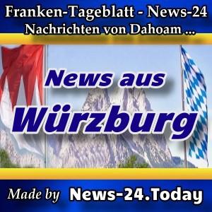News-24-Franken - Würzburg - Aktuell