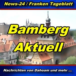 News-24.bayern - Stadt Bamberg - Aktuell -