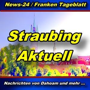 News-24.bayern - Stadt Straubing - Aktuell -