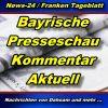 News24 - Bayern - Bayrische Presseschau - Kommentar -