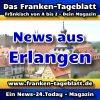 News-24 - Today - Franken - Erlangen - Aktuell -
