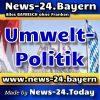 News-24.Bayern - Bayern-News-Aktuell - Umweltpolitik -