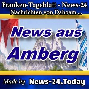 News-24.Bayern - Amberg - Aktuell -