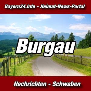 Bayern24 - Bayern-Tageblatt - Burgau -