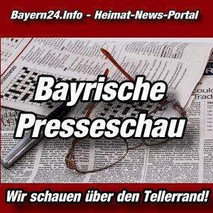 Bayern24 - Bayern-Tageblatt - Presseschau -