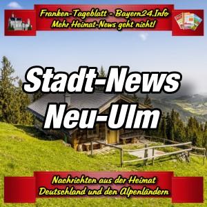 Franken-Bayern-Info-Stadt-News-Neu-Ulm-