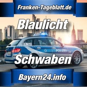 Franken-Tageblatt - Polizei-News - Schwaben - 2020